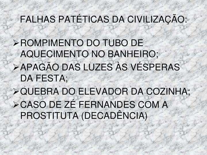 FALHAS PATÉTICAS DA CIVILIZAÇÃO:
