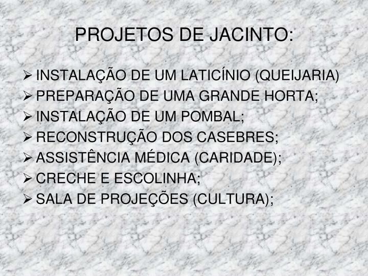PROJETOS DE JACINTO: