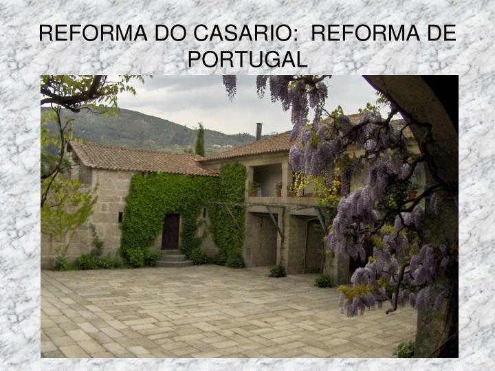 REFORMA DO CASARIO:  REFORMA DE PORTUGAL