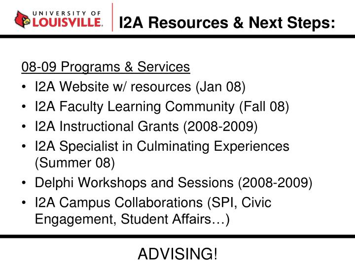 I2A Resources & Next Steps: