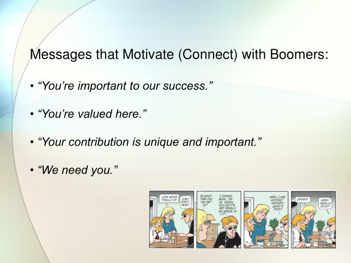 Messages that Motivate (Connect) with Boomers: