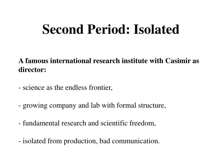 Second Period: Isolated