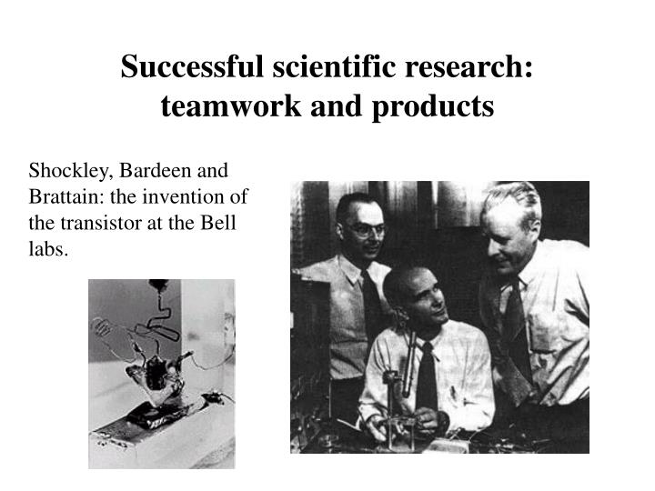 Successful scientific research: teamwork and products