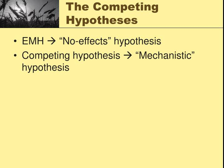 The competing hypotheses