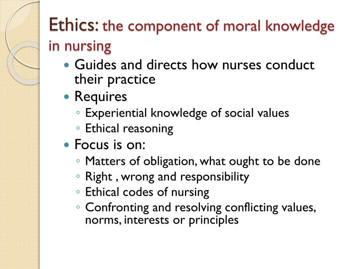 values morals and ethics in nursing practice Values morals and ethics to nursing practice in nursing practice everyone has from nursing 101 at chamberlain college of nursing.