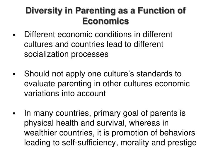 Diversity in Parenting as a Function of Economics