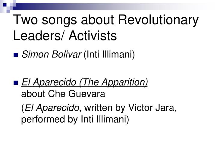 Two songs about Revolutionary Leaders/ Activists