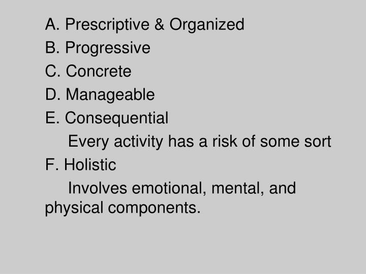 A. Prescriptive & Organized