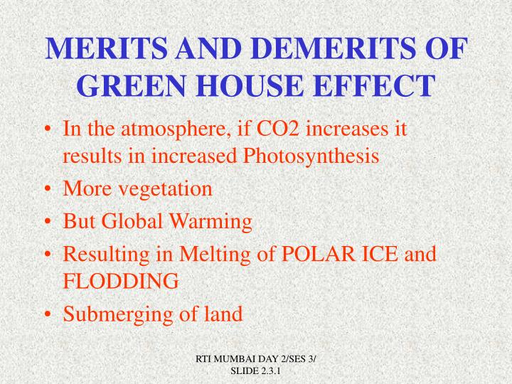 MERITS AND DEMERITS OF GREEN HOUSE EFFECT