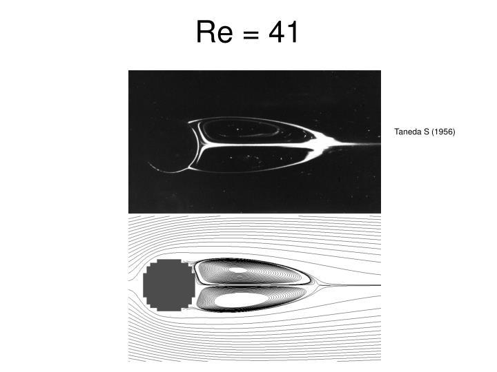 Re = 41