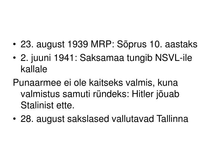 23. august 1939 MRP: Sõprus 10. aastaks