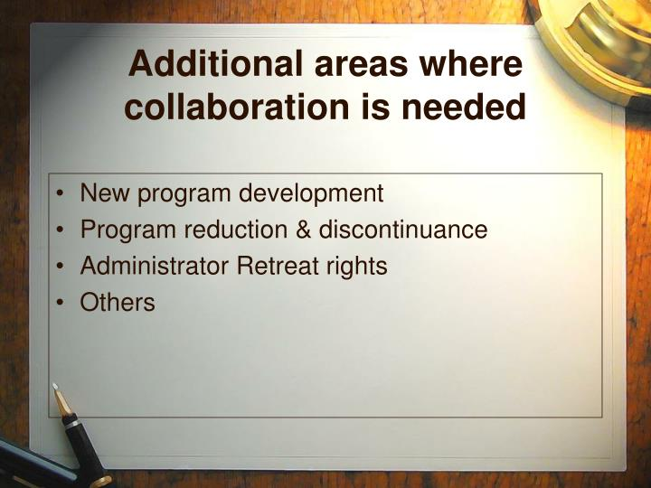 Additional areas where collaboration is needed