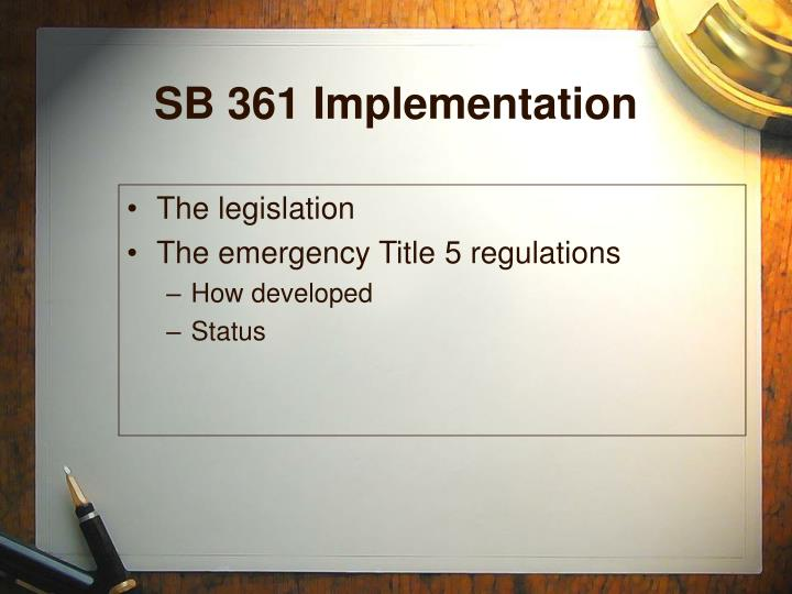 SB 361 Implementation