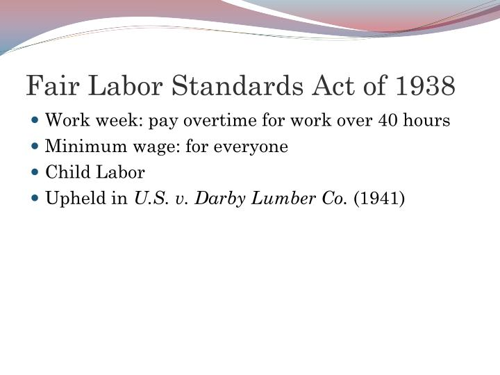 the labor standards act The fair labor standards act sets a minimum wage that most employees must be paid at this writing, the federal minimum wage is $515 per hour, where it was .