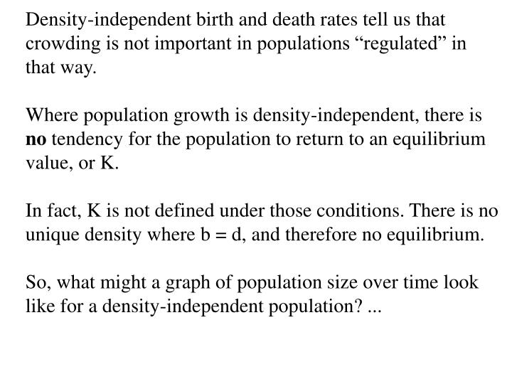Density-independent birth and death rates tell us that