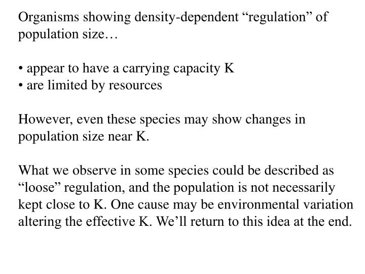 "Organisms showing density-dependent ""regulation"" of"