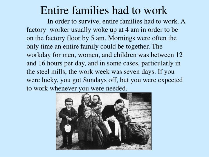 Entire families had to work