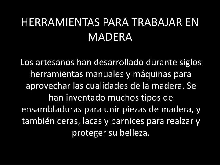 HERRAMIENTAS PARA TRABAJAR EN MADERA