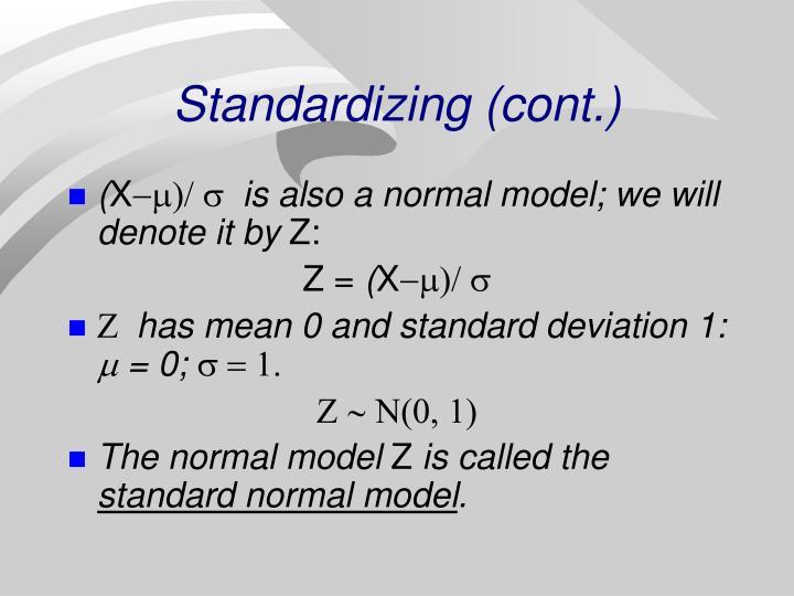Standardizing (cont.)