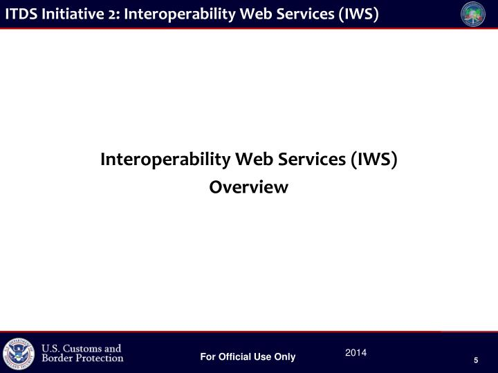 ITDS Initiative 2: Interoperability Web Services (IWS)