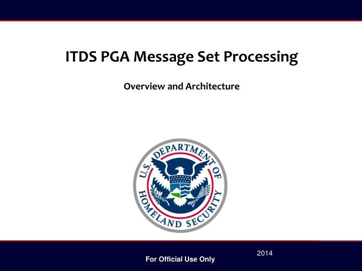 ITDS PGA Message Set Processing