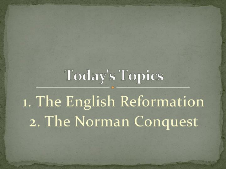 1 the english reformation 2 the norman conquest