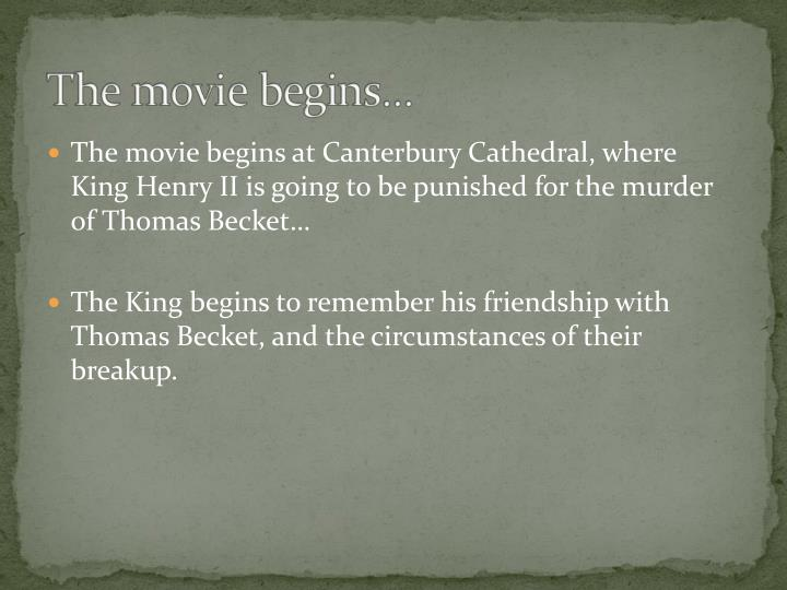 The movie begins at Canterbury Cathedral, where King Henry II is going to be punished for the murder of Thomas Becket…