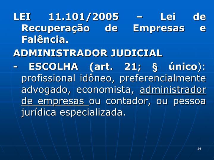 LEI 11.101/2005  Lei de Recuperao de Empresas e Falncia.