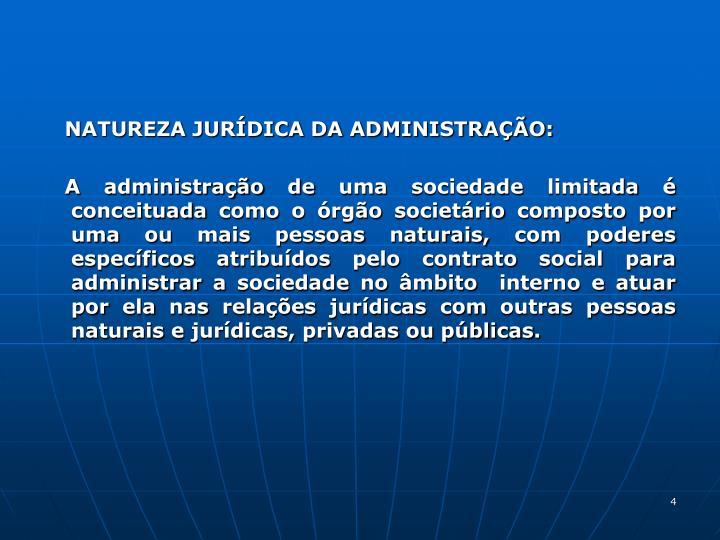NATUREZA JURDICA DA ADMINISTRAO: