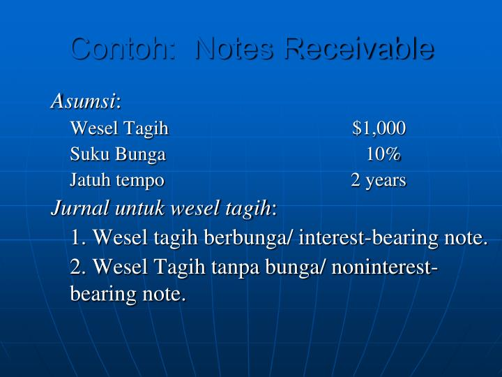Contoh:  Notes Receivable