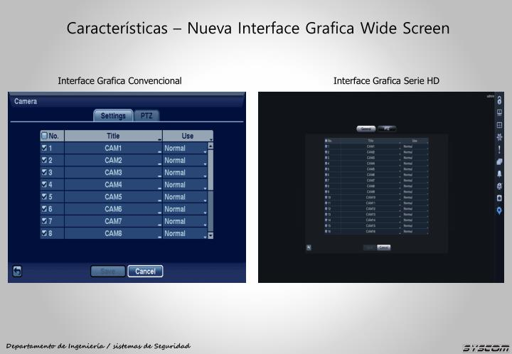 Características – Nueva Interface Grafica Wide Screen