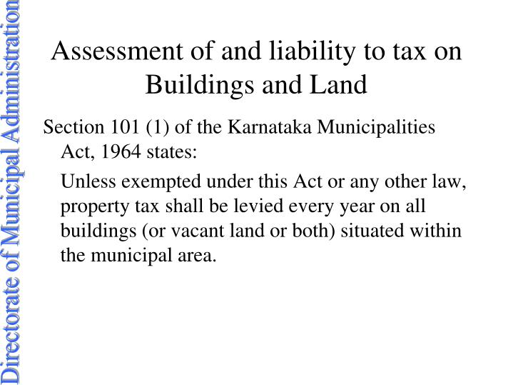 Assessment of and liability to tax on buildings and land