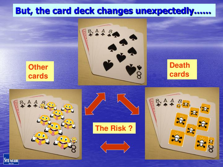 But, the card deck changes unexpectedly……