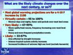 what are the likely climate changes over the next century or so