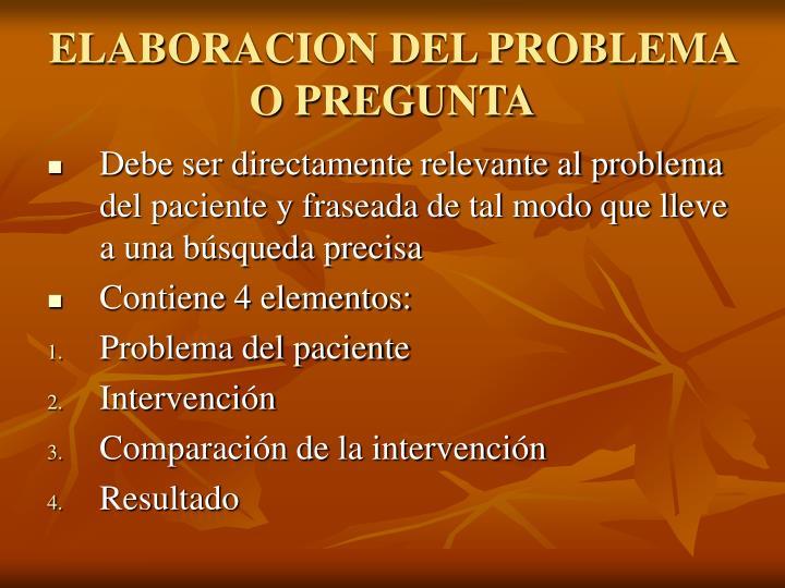 ELABORACION DEL PROBLEMA O PREGUNTA