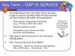 key term gap in service