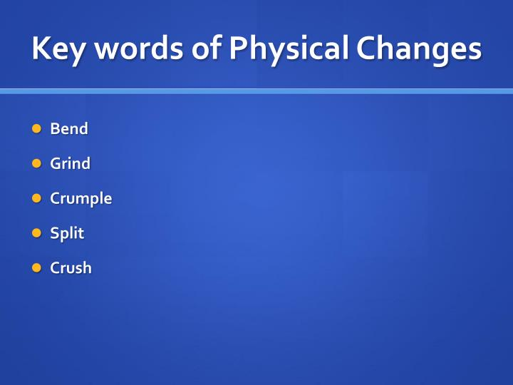 Key words of Physical Changes