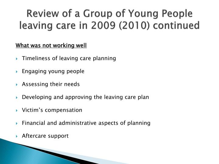 Review of a Group of Young People leaving care in 2009 (2010) continued