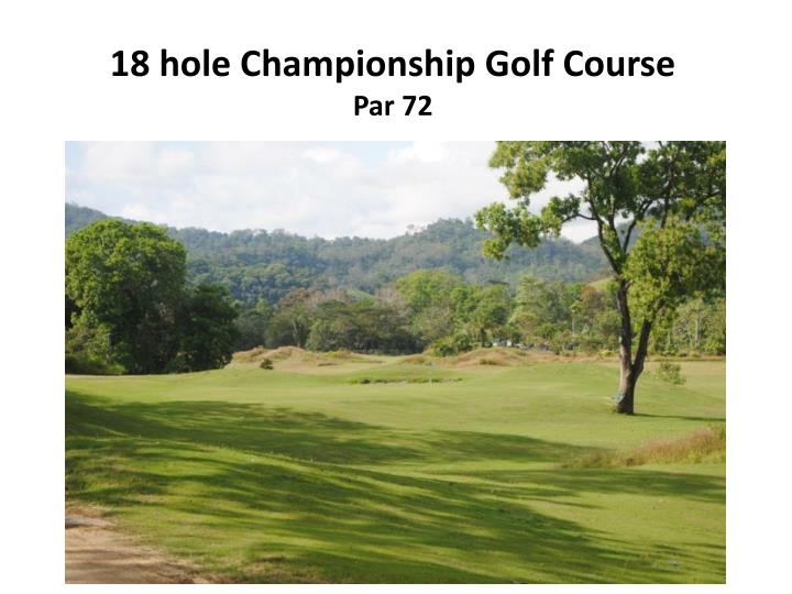 18 hole Championship Golf Course