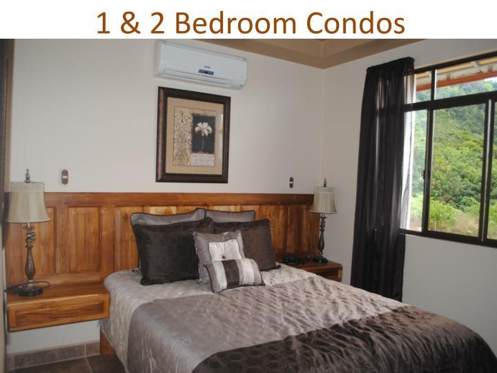 1 & 2 Bedroom Condos