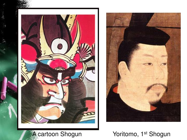 A cartoon Shogun                  Yoritomo, 1