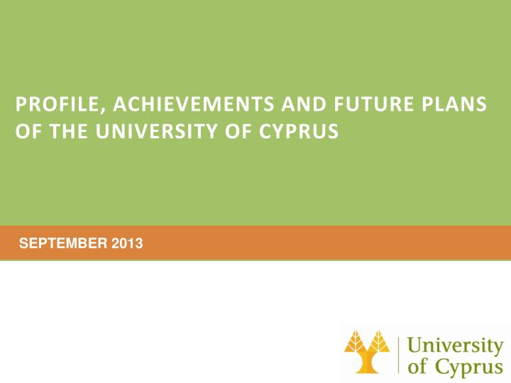 Profile achievements and future plans of the university of cyprus