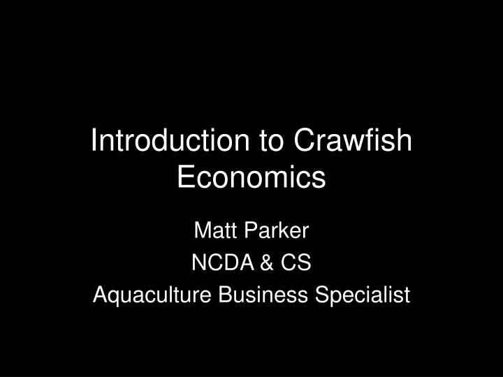 Introduction to crawfish economics