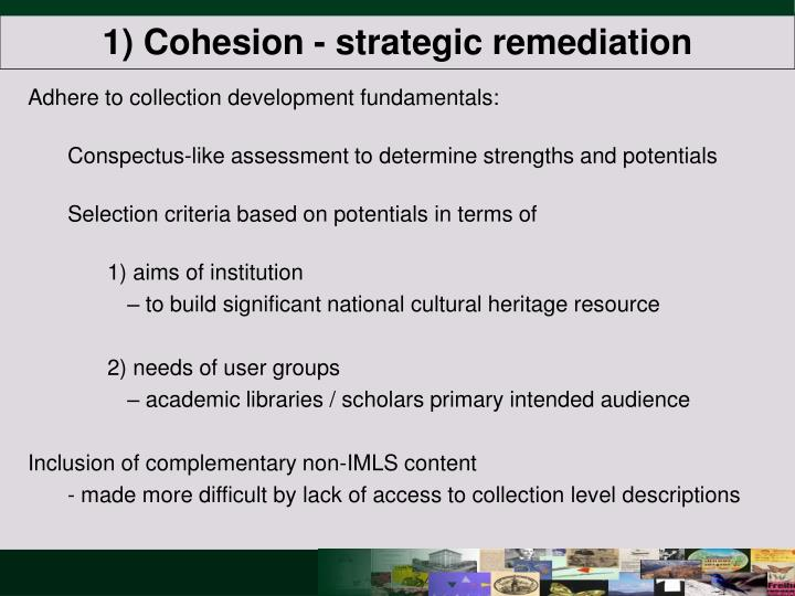 1) Cohesion - strategic remediation