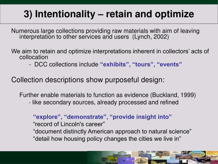 3) Intentionality – retain and optimize