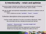 3 intentionality retain and optimize