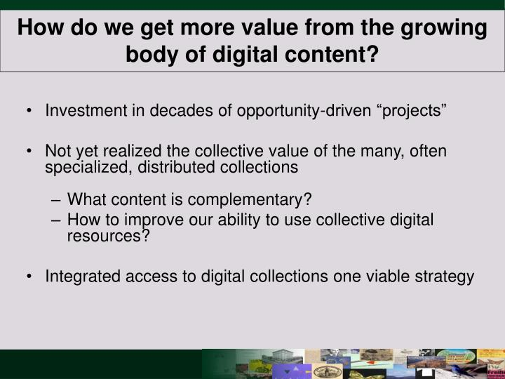 How do we get more value from the growing body of digital content?