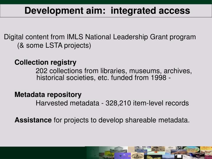 Development aim:  integrated access