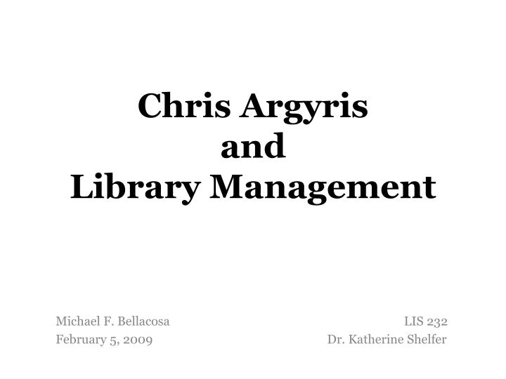 Chris argyris and library management
