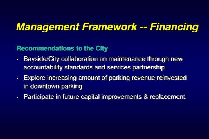 Management Framework -- Financing